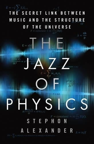 The Jazz of Physics: The Secret Link Between Music and the Structure of the Universe Image