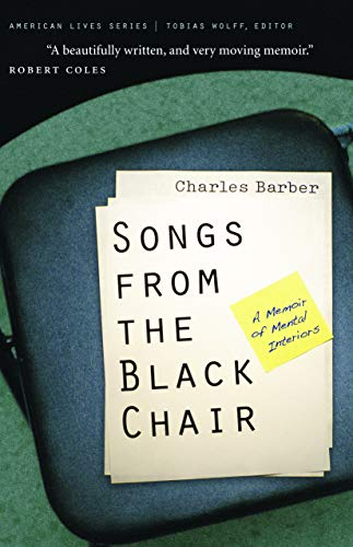 Songs from the Black Chair: A Memoir of Mental Interiors (American Lives) from Bison Books