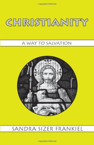 Christianity: A Way to Salvation (World Religions)