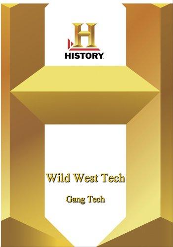 History - Wild West Tech : Gang Tech
