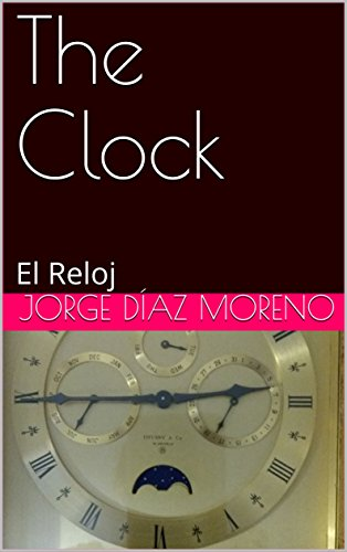 The Clock: El Reloj (Spanish Edition) by [Díaz Moreno, Jorge]