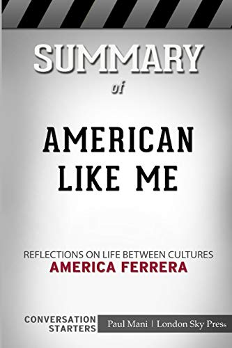 Summary of American Like Me: Reflections on Life Between Cultures: Conversation Starters