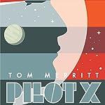 Pilot X | Tom Merritt