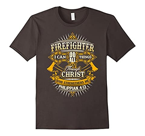 Mens I Can Do All Things T-Shirt Best Firefighter Ever Medium Asphalt