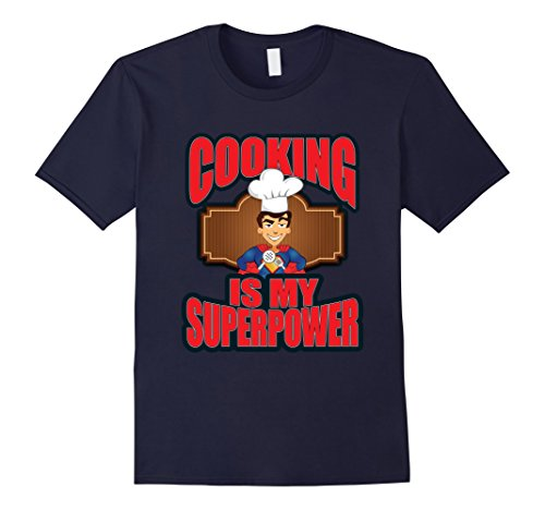 Men's Cooking Is My Superpower Funny Kitchen Chef T-Shirt 3XL Navy