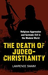 The Death of Judeo-Christianity: Religious Aggression and Systemic Evil in the Modern World
