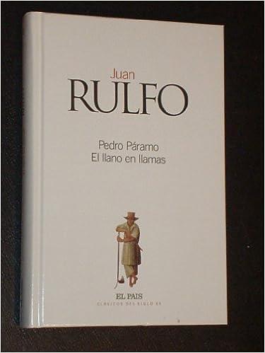 Pedro Paramo: El Llano En Llamas (Spanish Edition)