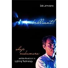 Brilliant!: Shuji Nakamura And the Revolution in Lighting Technology