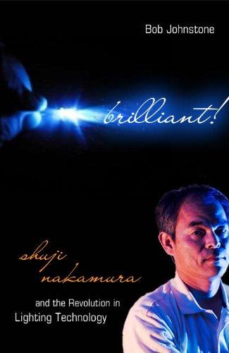 Brilliant   Shuji Nakamura And The Revolution In Lighting Technology