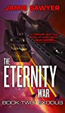 The Eternity War: Exodus (The Eternity War (2))