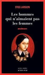 Millénium : [1] : Les hommes qui n'aimaient pas les femmes, Larsson, Stieg