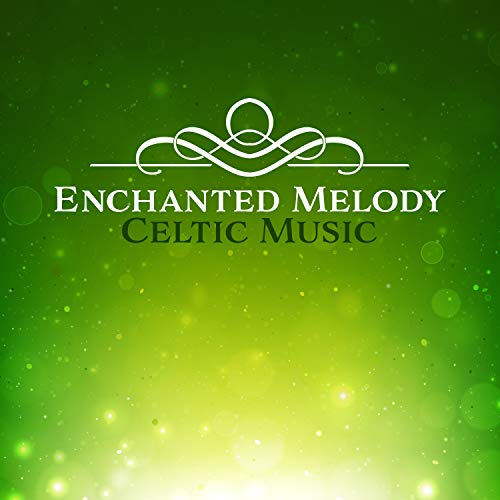 Enchanted Melody - Celtic Music, Harp and Flute Songs, Soothing Relaxation, Beautiful Dreams, Mystic Meditation ()