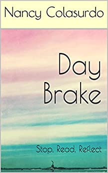 Day Brake: Stop, Read, Reflect by [Colasurdo, Nancy]