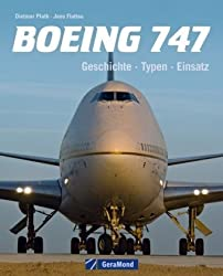 Boeing 747: Geschichte - Typen - Einsatz