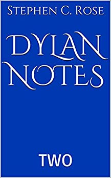 DYLAN NOTES: TWO by [Rose, Stephen C.]