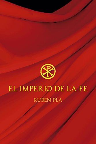 Descargar Libro El Imperio De La Fe Rubén Plá Cabeza