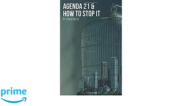 Agenda 21 & How To Stop It: Tom DeWeese: 9781790653522 ...