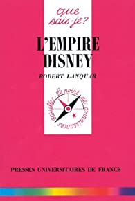 L'empire Disney par Robert Lanquar