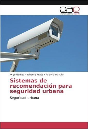 Sistemas de recomendación para seguridad urbana: Seguridad urbana (Spanish Edition): Jorge Gómez, Yohemis Prada, Fabricio Marcillo: 9783639742565: ...