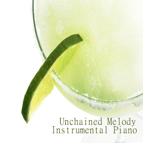- Instrumental Piano: Unchained Melody