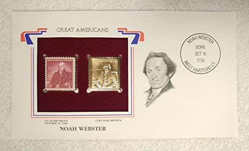 Noah Webster - Great Americans - Postage Stamp (1958) & 22kt Golden Replica Stamp plus Info Card - Postal Commemorative Society, 2001 - Webster's Dictionary, Schoolmaster of the Republic, Textbooks, English Language