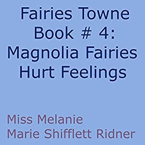 Magnolia Fairy's Hurt Feelings Audiobook