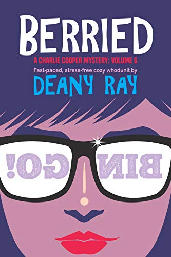 Berried (A Charlie Cooper Mystery, Volume 6) (Plus a Bonus Christmas Short Story) by [Ray, Deany]