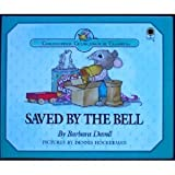 img - for Saved by the Bell: A Gift in Secret Pacifies Anger, Proverbs 21:14 (Christopher Churchmouse Classics) book / textbook / text book