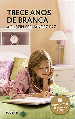 Trece anos de Branca: 1 (PERISCOPIO): Amazon.es: Agustín Fernández Paz: Libros