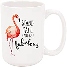 High Tide Mugs Flamingo Quote Mug, Stand Tall and Be Fabulous, Gift for Her, 15 oz.
