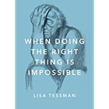 When Doing the Right Thing Is Impossible (Philosophy in Action)