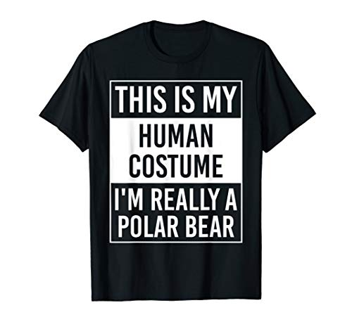 (This is My Human Costume I'm Really POLAR BEAR Gift)