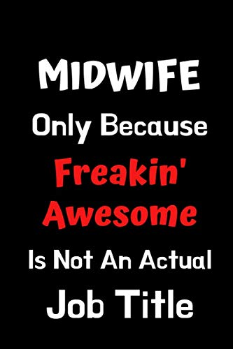 Midwife Only Because Freakin' Awesome Is Not An Actual Job Title: Funny Gift for Appreciation Planne