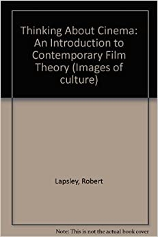 Thinking About Cinema: An Introduction to Contemporary Film Theory (Images of culture)