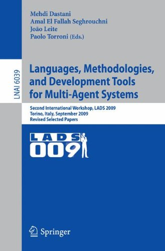 Languages, Methodologies, and Development Tools for Multi-Agent Systems: Second International Workshop, LADS 2009, Torino, Italy, September 7-9, 2009, ... Papers (Lecture Notes in Computer Science) by Springer