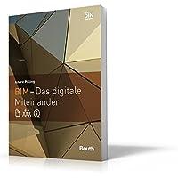 BIM - Das digitale Miteinander: Planen, Bauen und Betreiben in neuen Dimensionen (Beuth Innovation)