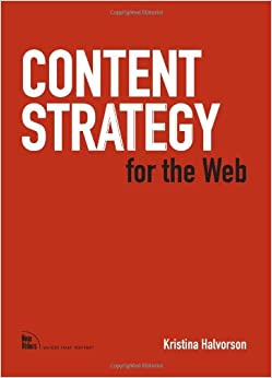 Content Strategy for the Web: Kristina Halvorson: 9780321620064 ...