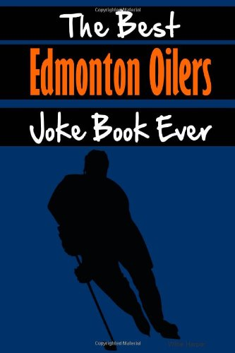 The Best Edmonton Oilers Joke Book Ever