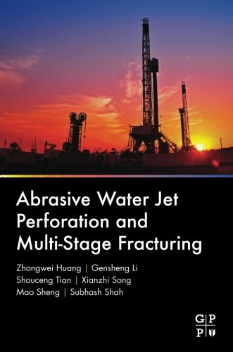 Abrasive Water Jet Perforation and Multi-Stage Fracturing