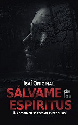 Sálvame de los espíritus (Spanish Edition) (Peliculas Terror)