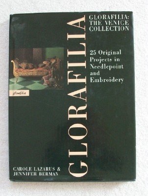 Glorafilia: The Venice Collection: 25 Original Projects in Needlepoint and Embroidery