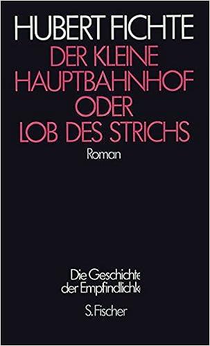 Hubert Fichte: Der kleine Hauptbahnhof oder Lob des Strichs; schwule Werke alphabetisch nach Titeln