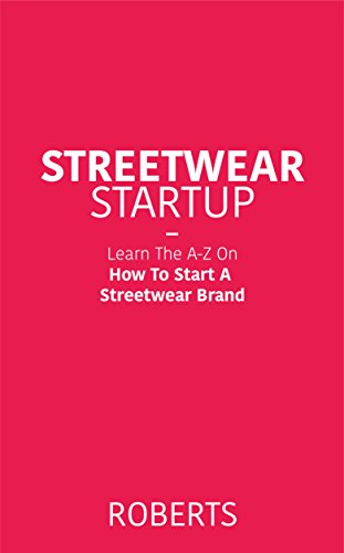 Download PDF Streetwear Startup - Learn The A-Z On How To Start A Streetwear Brand