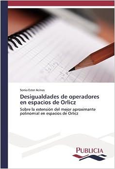 Desigualdades de operadores en espacios de Orlicz: Sobre la extensión del mejor aproximante polinomial en espacios de Orlicz
