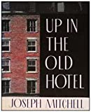 Image of Up in the Old Hotel and Other Stories