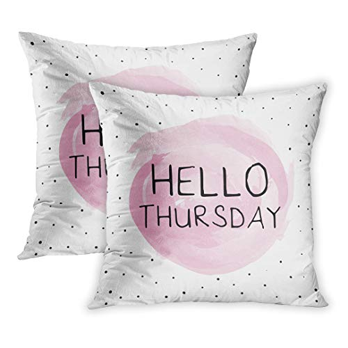 Emvency Throw Pillow Cover Pack of 2, Happy Hello Thursday Good Morning Abstract Beautiful Calendar Home Decor Square Size 20 x 20 Inches Cushion Pillowcase