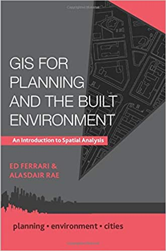 GIS for Planning and the Built Environment: An Introduction to Spatial Analysis (Planning, Environment, Cities) - Original PDF