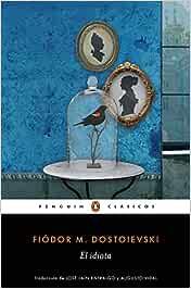 El idiota (Penguin Clásicos): Amazon.es: Dostoievski