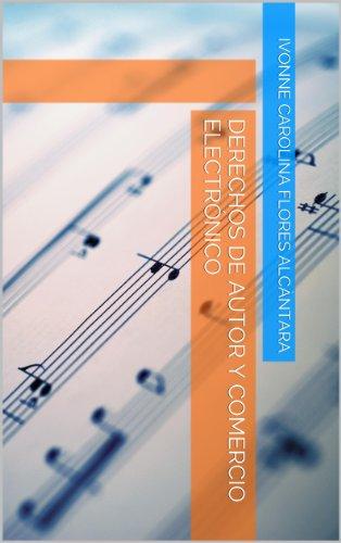 Descargar Libro Derechos De Autor Y Comercio ElectrÓnico Ivonne Carolina Flores AlcÀntara