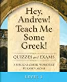 Hey, Andrew! Teach Me Some Greek! Level 2, Quizzes and Exams